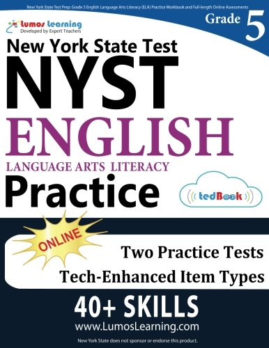 New York State Test Prep: Grade 5 English Language Arts Literacy (ELA) Practice Workbook and Full-length Online Assessments: NYST Study Guide