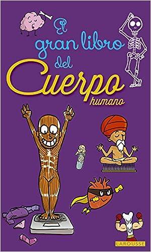 El gran libro del cuerpo humano Larousse - Infantil ...
