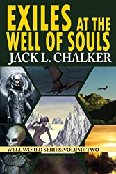 Exiles at the Well of Souls (Well World Saga: Volume 2)