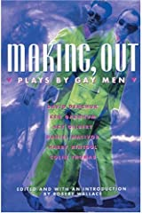Making, Out: Plays By Gay Men Paperback