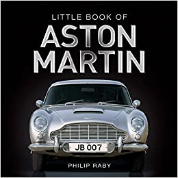 Little Book Of Aston Martin Little Books Amazon De Raby Phillip Fremdsprachige Bücher