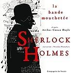 La bande mouchetée (Les enquêtes de Sherlock Holmes et du Dr Watson) | Arthur Conan Doyle