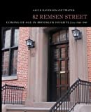 img - for 82 Remsen Street: Coming of Age in Brooklyn Heights, Circa 1930-1940 Paperback   Abridged, July 12, 2011 book / textbook / text book