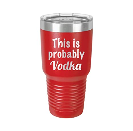 23e6caae367 This is Probably Vodka - Engraved Tumbler Wine Mug Cup Unique Funny  Birthday Gift Graduation Gifts