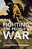 "Jonathan Fennell, ""Fighting the People's War: The British and Commonwealth Armies and the Second World War"" (Cambridge UP, 2019)"