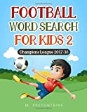 Football wordsearch for kids 2: Champions League 2017-18