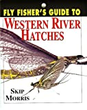 img - for Fly Fisher's Guide To: Western River Hatches book / textbook / text book