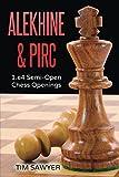 Alekhine & Pirc: 1.e4 Semi-open Chess Openings-Tim Sawyer