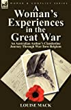 A Woman's Experiences in the Great War, Louise Mack, 0857065785