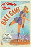 A Whole New Ball Game, Sue Macy, 0805019421