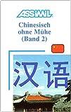 Assimil. Chinesisch ohne Mühe 2. Lehrbuch mit 52 Lektionen, Übungen + Lösungen