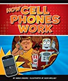 How Cell Phones Work, Nadia Higgins, 1609732154