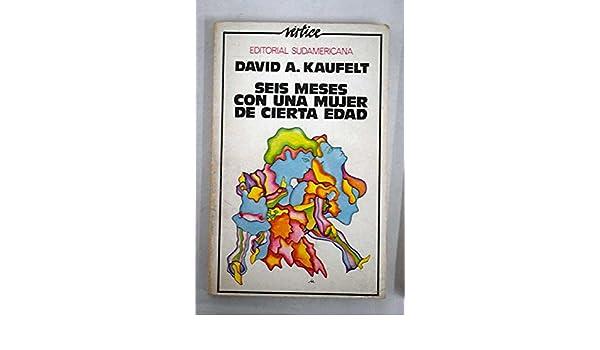 Seis meses con una mujer de cierta edad: David A. Kaufelt ...