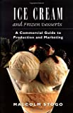 img - for Ice Cream and Frozen Deserts: A Commercial Guide to Production and Marketing by Malcolm Stogo (1997-12-23) book / textbook / text book