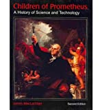 Children of Prometheus : A History of Science and Technology, MacLachlan, James, 0921332513