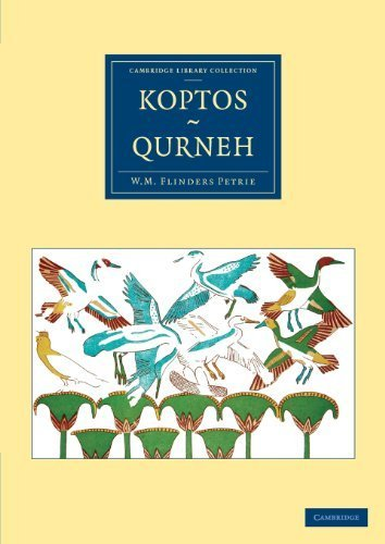 Koptos, Qurneh (Cambridge Library Collection - Archaeology) by Petrie, William Matthew Flinders (2013) Paperback