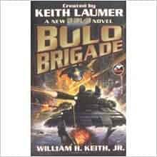 Bolo Brigade: William H. Keith, Keith Laumer: 9780671877811: Amazon