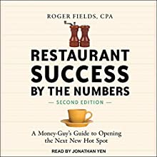 Restaurant Success by the Numbers, Second Edition: A Money-Guy's Guide to Opening the Next New Hot Spot Audiobook by Roger Fields Narrated by Jonathan Yen