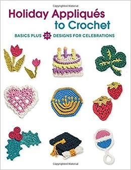 Book Holiday Appliques to Crochet: Basics Plus 23 Designs for Celebrations by Deborah Burger (2015-07-15)