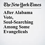 After Alabama Vote, Soul-Searching Among Some Evangelicals | Laurie Goodstein