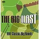 Big Blast: 100 Classic Big Bands