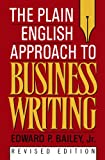 The Plain English Approach to Business Writing, Edward P. Bailey, 0195115651