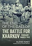 The End of the Gallop: The Battle for Kharkov