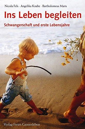 Ins Leben begleiten. Schwangerschaft und erste Lebnsjahre. pdf