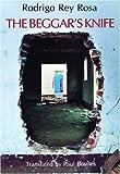 The Beggar's Knife, Rodrigo Rey Rosa, 0872861643