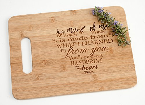 So Much of Me Is Made From What I Learned From You Like a Handprint on my Heart- Engraved Bamboo Wood Cutting Board Wicked]()