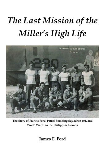 The Last Mission of the Miller's High Life: The Story of