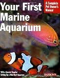 Your First Marine Aquarium, John H. Tullock, 0764136755