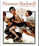 Norman Rockwell : 332 Magazine Covers, Finch, Christopher, 1558592245