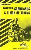 Cliffs Notes on Shakespeare's Coriolanus & Timon of Athens