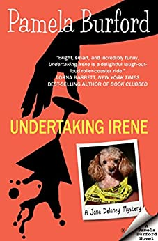Undertaking Irene (Jane Delaney Mysteries Book 1) by [Burford, Pamela]