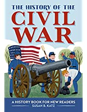 The History of the Civil War: A History Book for New Readers (The History of: A Biography Series for New Readers)