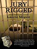 Jury Rigged, Laurie Moore, 1594147108