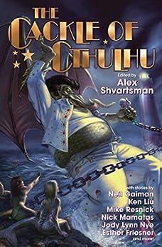 The Cackle of Cthulhu by [Shvartsman, Alex]