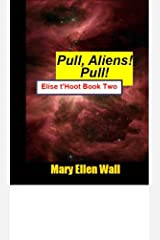 Pull Aliens, Pull!: Elise t'Hoot Book 2 Kindle Edition