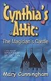 Cynthias Attic Magicians Castle, Mary Cunningham, 1590806565