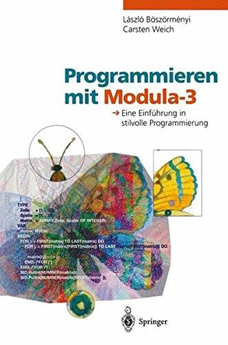 Programmieren mit Modula-3: Eine Einführung in stilvolle Programmierung (German Edition)