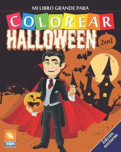 Mi libro grande para Colorear - Halloween - 2 en 1 - Edición nocturna: Libro para colorear para niños - 54 dibujos - 2 libros en 1 - Edición nocturna (Spanish Edition)