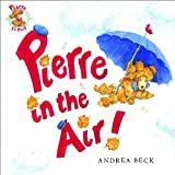 Pierre in the Air!, Andrea Beck, 1554690323