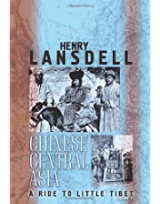 Chinese Central Asia; a Ride to Little Tibet: Volume 2
