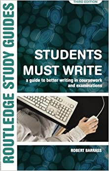 Students Must Write: A Guide to Better Writing in Coursework and Examinations Routledge Study Guides