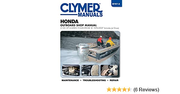 Honda Outboard Shop Manual: 2-130 HP A-Series Four-Stroke 1976-2007