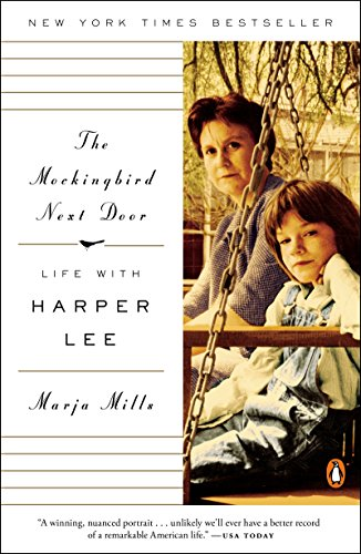 The Mockingbird Next Door: Life with Harper Lee cover
