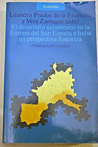 Desarrollo economico en la Europa del sur, el : España e Italia... Alianza universidad. Economía: Amazon.es: Prados De La Escosura, Leandro: Libros