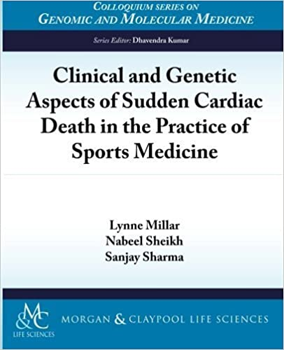 Book Clinical and Genetic Aspects of Sudden Cardiac Death in Sports Medicine (Colloquium Series on Genomic and Molecular Medicine) by Millar, Lynne, Sheikh, Nabeel, Sharma, Sanjay (2012)