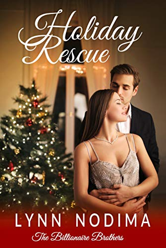 Holiday Rescue: A Clean Billionaire Romance (The Billionaire Brothers Book 1) by [Nodima, Lynn]